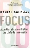 Daniel Goleman - Focus - Attention et concentration : les clefs de la réussite.