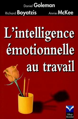 Daniel Goleman et Richard Boyatzis - L'intelligence émotionnelle au travail.