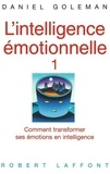 Daniel Goleman - L'INTELLIGENCE EMOTIONNELLE. - Comment transformer ses émotions en intelligence.