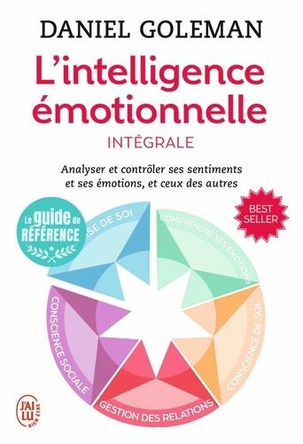 Daniel Goleman - L'intelligence émotionnelle - Intégrale.