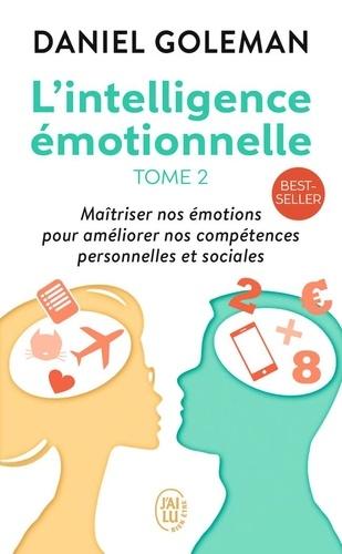 Daniel Goleman - L'intelligence émotionnelle - Tome 2.