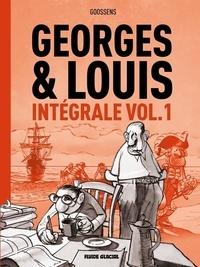 Daniel Goossens - Georges et Louis Intégrale Tome 1 : .