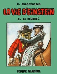Daniel Goossens - La vie d'Einstein Tome 2 : Le révolté.