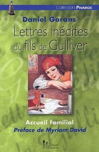 Daniel Gorans - Accueil familial : Lettres inédites du fils de Gulliver.