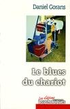 Daniel Gorans - Le blues du chariot.