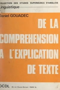 Daniel Gouadec et Patrick Rafroidi - De la compréhension à l'explication de texte.