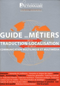 Daniel Gouadec - Guide des métiers de la traduction-localisation et de la communication multilingue et multimédia.