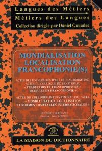 Daniel Gouadec - Mondialisation, localisation, francophonie(s).