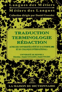 Traduction Terminologie Rédaction - Actes des universités dété et dautomne 2002 et du colloque international : Spécialités et spécialisations dans la pratique professionnelle et la formation des traducteurs.pdf