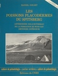 Daniel Goujet - Les poissons placodermes du Spitsberg : arthrodires dolichothoraci de la formation de Wood Bay (dévonien inférieur).