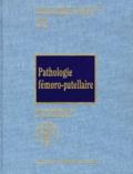 Daniel Goutallier et  Collectif - Pathologie fémoro-patellaire.