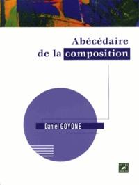 Daniel Goyone - Abécédaire de la composition.