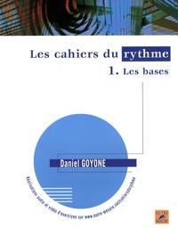 Daniel Goyone - Les cahiers du rythme - Volume 1, Les bases.