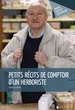 Daniel Gramme - Petits récits de comptoir d'un herboriste.