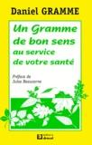 """Daniel Gramme - Un """"gramme"""" de bon sens - Au service de votre santé."""