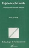 Daniel Granval - Projet éducatif et famille - Comment faire participer la famille.