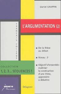 Daniel Grappin - L'argumentation - Volume 2, De la thèse au débat.