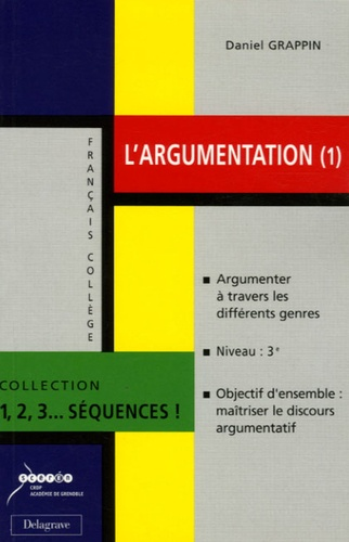 Daniel Grappin - L'argumentation - Volume 1.