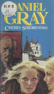 Daniel Gray - Chères Sibériennes.