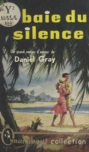 Daniel Gray - La baie du silence.