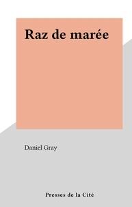 Daniel Gray - Raz de marée.
