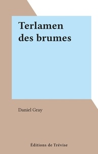 Daniel Gray - Terlamen des brumes.