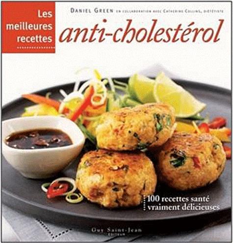 Daniel Green - Les meilleures recettes anti-cholestérol.