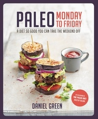 Daniel Green - Paleo Monday to Friday.