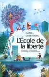 Daniel Greenberg - L'école de la liberté - Un modèle éducatif autonome et démocratique.