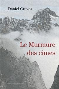 Daniel Grévoz - Le Murmure des cimes.