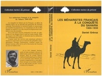 Daniel Grévoz - Les méharistes français à la conquête du Sahara - 1900-1930.