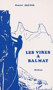 Daniel Grévoz - Les Vires à Balmat.