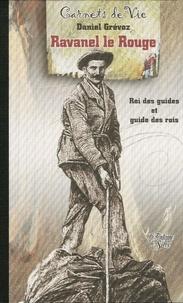 Daniel Grévoz - Ravanel le Rouge - Roi des guides et guide des rois.