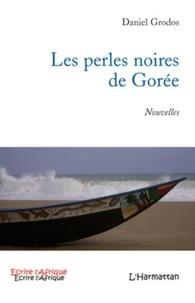 Daniel Grodos - Les perles noires de Gorée.