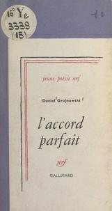Daniel Grojnowski - L'accord parfait.