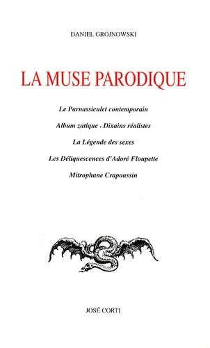 Daniel Grojnowski - La muse parodique.