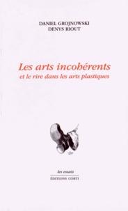 Daniel Grojnowski et Denys Riout - Les arts incohérents et le rire dans les arts plastiques.