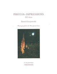 Daniel Grojnowski - Photos-impressions - 102 rêves : avec deux photographies de Wen Juan Guo.