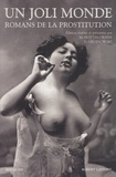 Daniel Grojnowski et Mireille Dottin-Orsini - Un joli monde - Romans de la prostitution.