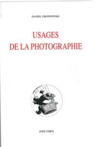 Daniel Grojnowski - Usages de la photographie - Vérité et croyance.