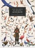 Daniel Grolleau et Jérémie Royer - Sur les ailes du monde, Audubon.