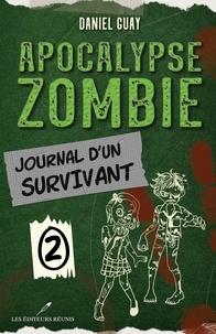 Daniel Guay - Apocalypse zombie  : Journal d'un survivant - Tome 2.