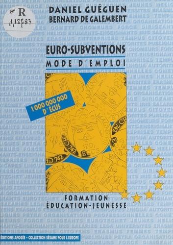 Euro-subventions. Mode d'emploi