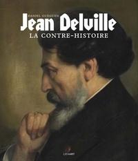 Daniel Guéguen - Jean Delville - La contre-histoire.