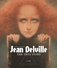 Daniel Guéguen - Jean Delville - The true story.