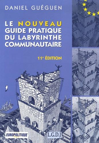 Daniel Guéguen - Le nouveau guide pratique du labyrinthe communautaire.