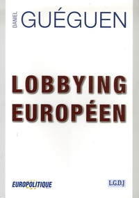 Daniel Guéguen - Lobbying européen.