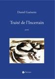 Daniel Guénette - Traité de l'Incertain.