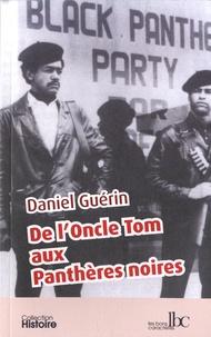 Daniel Guérin - De l'Oncle Tom aux Panthères noires.