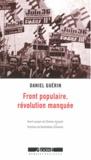Daniel Guérin - Front populaire, révolution manquée - Un témoignage militant.